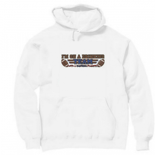 Pullover Hooded Sports Sweatshirt I'm On Drinking Team With A Football Problem