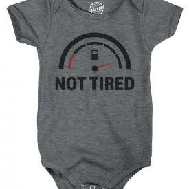 Romper Not Tired Funny Cute Baby Clothes Hilarious Undershirts (Heather Grey) –