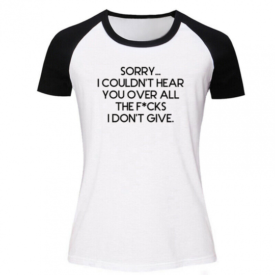 SORRY I COULDN'T HEAR YOU Hilarious T shirts Mens Womens slogan Tops Graphic Tee