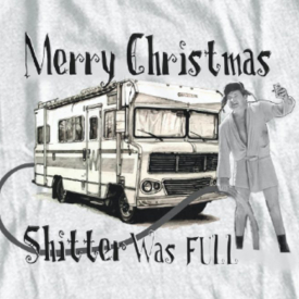 Shitter Was Full | Merry Christmas | T-shirt