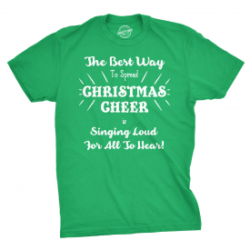 Singing Loud Spreading Christmas Cheer T shirt Fun Holiday Funny Quote Tee