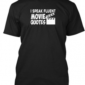 Speak Fluent Movie Quotes Hanes Tagless Tee T-Shirt