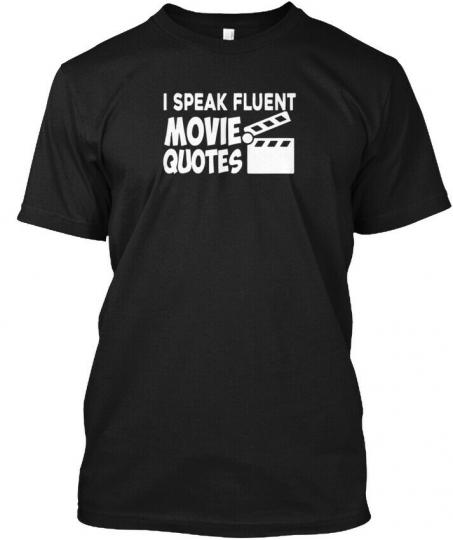 Speak Fluent Movie Quotes Hanes Tagless Tee T-Shirt
