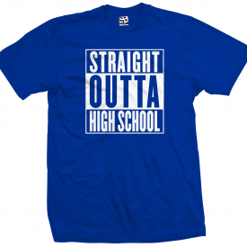 Straight Outta High School T-Shirt – Graduate Fun Gift Movie Parody – All Colors