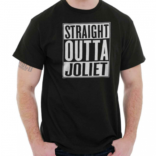 Straight Outta Joliet, IL City Funny Movie T Shirts Gift Ideas T-Shirt Tee