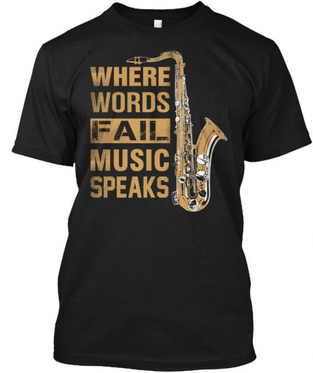 Supersoft Saxophone-where Words Fail Music Speaks - Hanes Tagless Tee T-Shirt