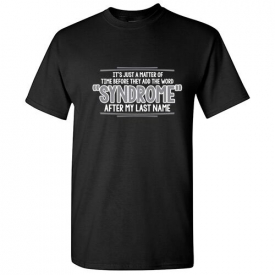 Syndrome Sarcastic Syndrome Adult Cool Graphic Gift Idea Humor Funny TShirt