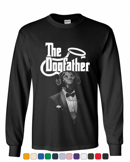 The Dogfather Funny Long Sleeve Tee Parody Dog Lovers Pet Best