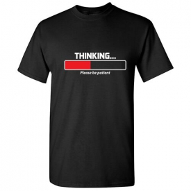 Thinking Patient Sarcastic Cool Graphic Gift Idea Adult Humor Funny  T Shirt