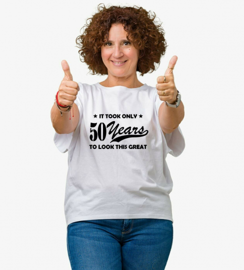 Took Me 50 Years Funny T Shirt For Womens Men Tee Gift Novelty Sarcastic Cute