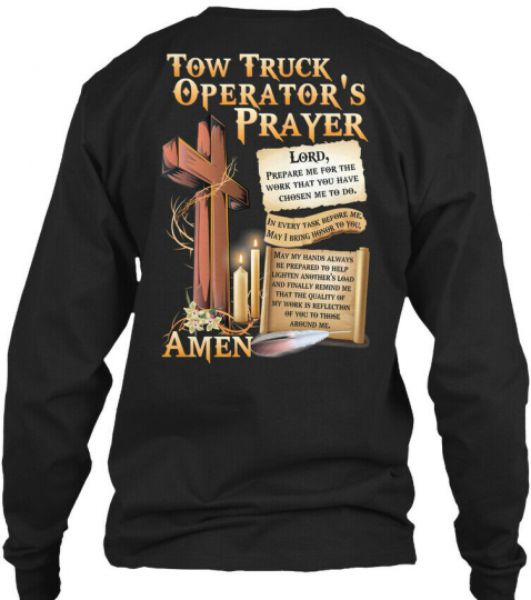 Tow Truck Operators Prayer Gildan Long Sleeve Tee T-Shirt