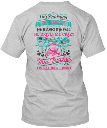 Tow Trucker Operators Lady - He's Annoying Hilarious Hanes Tagless Tee T-Shirt