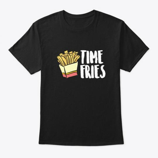 Trendy Time Fries Food Puns, Funny Hanes Tagless Tee Hanes Tagless Tee T-Shirt