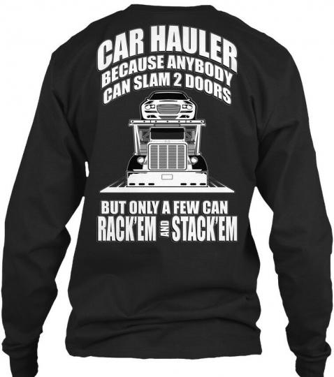 Truck Driver Car Hauler Rackem Lc - Rack Em And Gildan Long Sleeve Tee T-Shirt