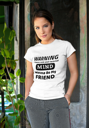 WARNING Twisted Mind Be My Friend Unisex Adult Shirt Mens Womens Ladies Blouse T