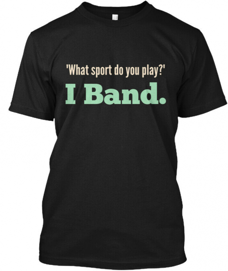 What Sport Do You Play I Band. - 'what Play?' Hanes Tagless Tee T-Shirt