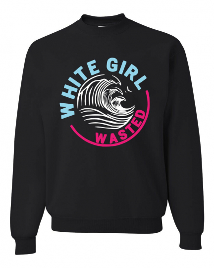 White Girl Wasted Drink Parody Claw Drinking Unisex Crewneck Sweatshirt