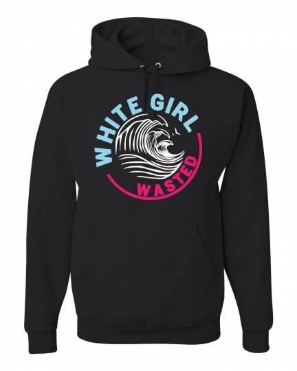White Girl Wasted Drink Parody Claw Drinking Unisex Hoodie Sweatshirt