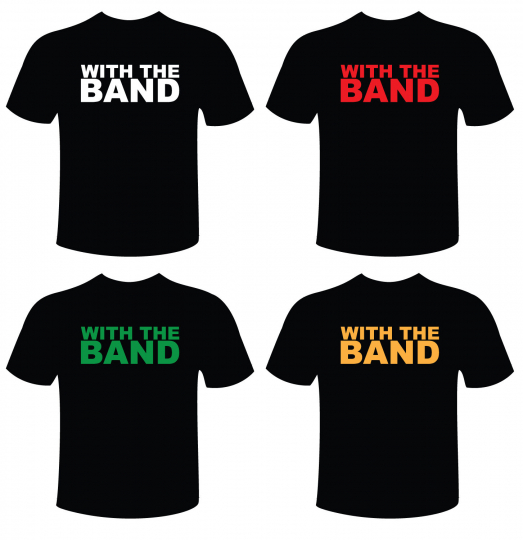 With The Band T-Shirt with Color Choice - Black 100% Cotton Gildan, Top Quality