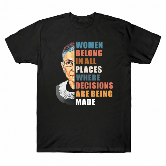 Women Belong In All Places Men's T-Shirt RBG Ruth Bader Ginsburg Gift Tee New