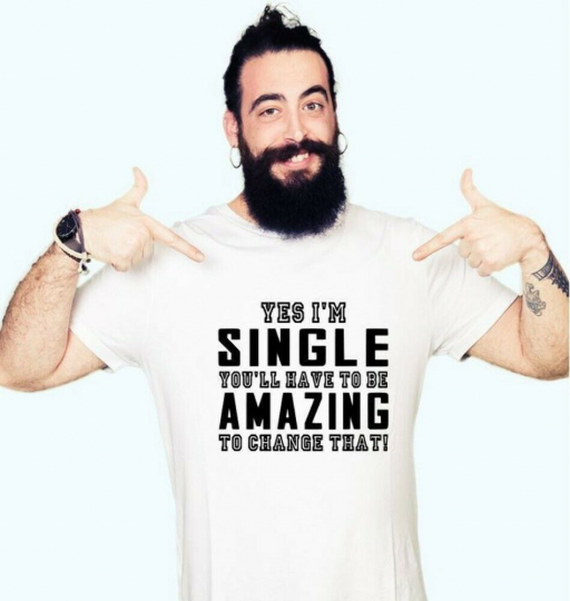 Yes I'm Single You Be Amazing Adult T Shirt Short Sleeve Men Women Clothing