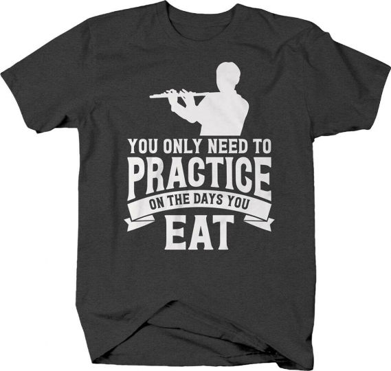 You only need to practice... boy music flute band instrument T-shirt