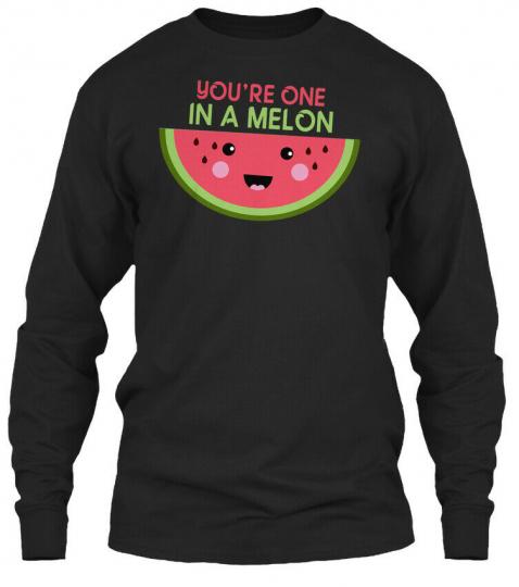 Youre Melon Watermelon Fruit Pun - You're One In Gildan Long Sleeve Tee T-Shirt