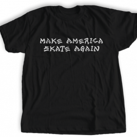 Make America Skate Again T-shirt