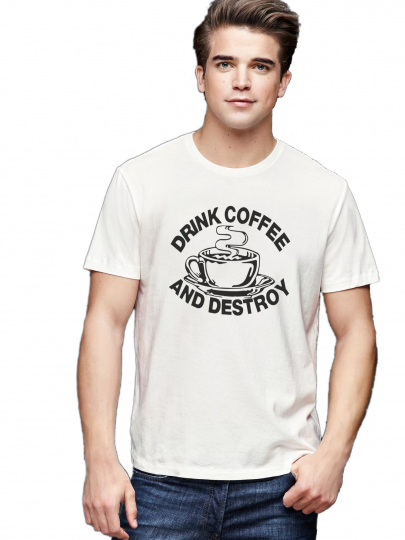 Drink Coffee And Destroy